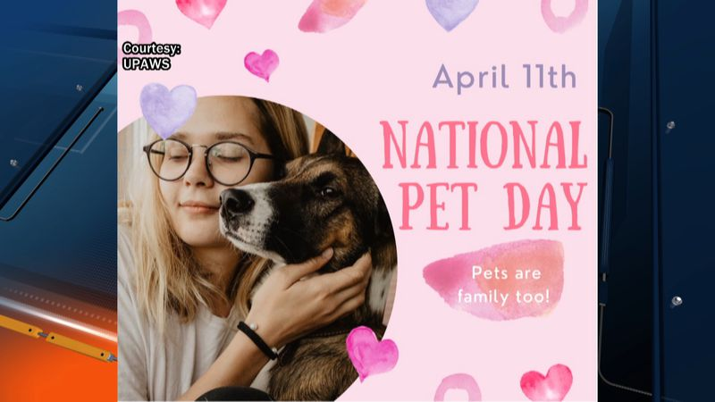 Apr. 11 National Pet Day recognizes pets and the benefits they bring to people's lives.