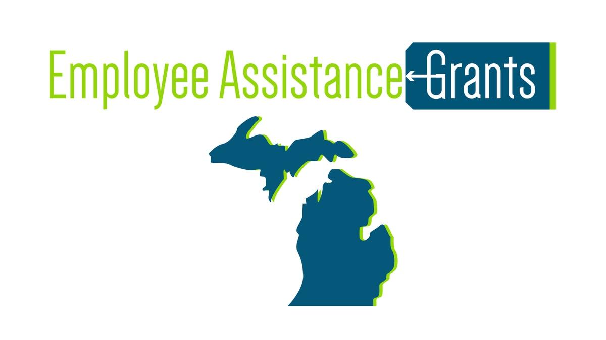 Michigan Employee Assistance Grants.