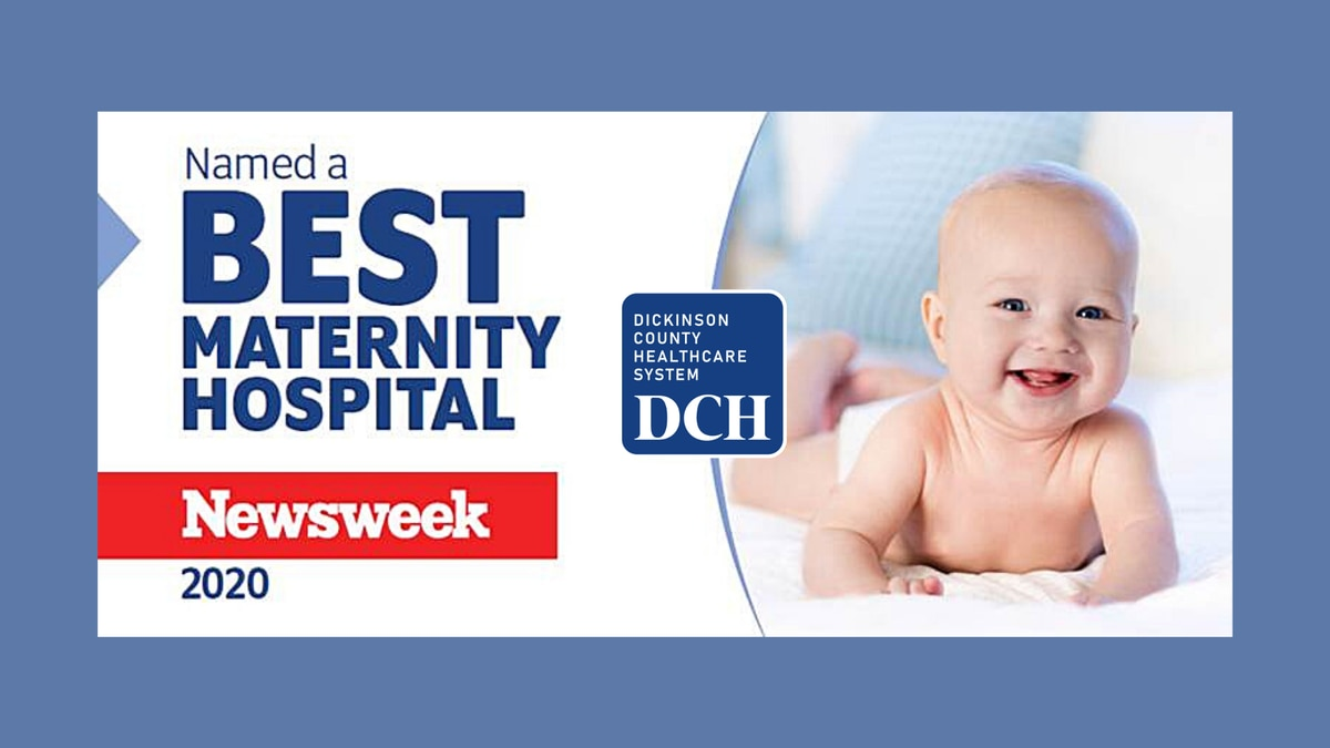 """Dickinson County Healthcare System was the only hospital in the Upper Peninsula to be recognized as """"Best Maternity Care Hospitals 2020"""" by Newsweek magazine."""