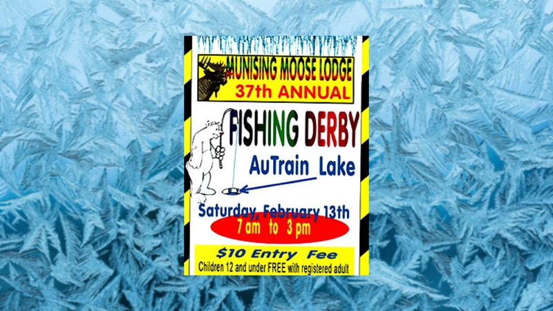 Munising Moose Lodge Fishing Derby posted for 2021.