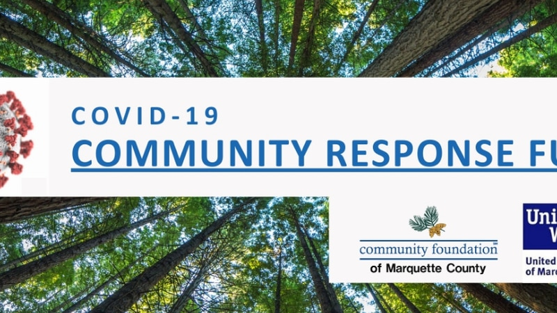 The Community Foundation and United Way of Marquette County have set up the Community Response...